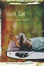 Grit Lit: A Rough South Reader by Brian…