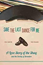 Save the Last Dance for Me: A Love Story of…