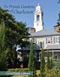 Cameron, Louisa Pringle: The Private Gardens of Charleston