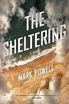The Sheltering: A Novel (Story River Books)…