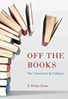 Off the Books: On Literature and Culture by…