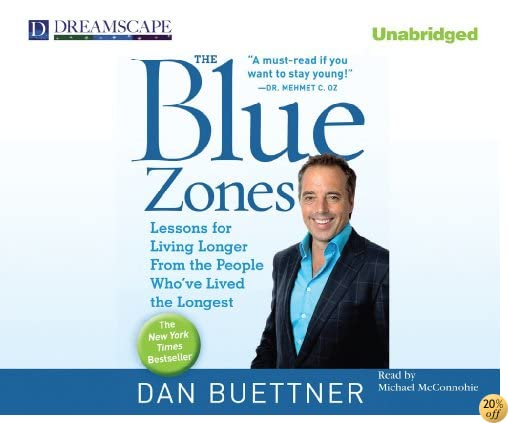 The Blue Zones: Lessons for Living Longer from the People Who've L