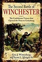 The Second Battle of Winchester: The…