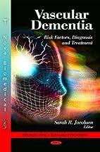 Vascular Dementia: Risk Factors, Diagnosis…