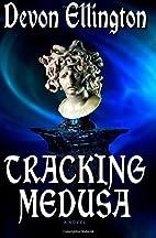 Tracking Medusa by Devon Ellington