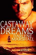 Castaway Dreams by Darlene Marshall