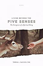 Living Beyond the Five Senses: The Emergence…