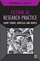 Fiction as Research Practice: Short Stories,…