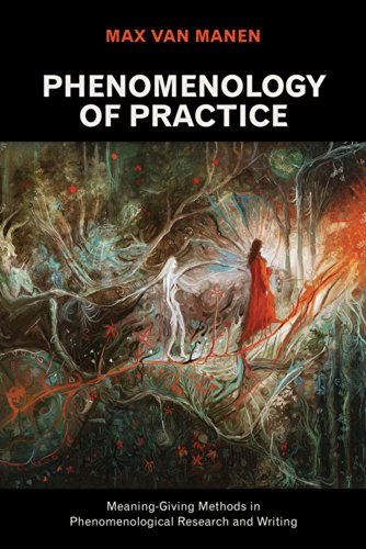 phenomenology-of-practice-meaning-giving-methods-in-phenomenological-research-and-writing-developing-qualitative-inquiry