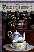 A Fatal Twist of Lemon: A Wisteria Tearoom…