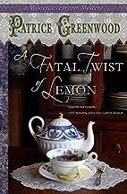 A Fatal Twist of Lemon: A Wisteria Tearoom…