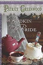 A Bodkin for the Bride (Wisteria Tearoom…