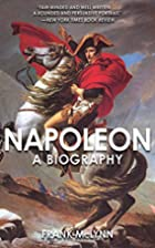 Napoleon: A Biography by Frank McLynn