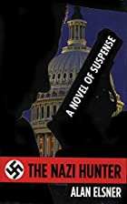 The Nazi Hunter: A Novel of Suspense by Alan…