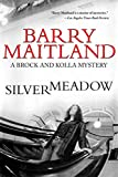 Maitland, Barry: Silvermeadow: A Brock and Kolla Mystery (Brock and Kolla Mysteries)