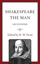 Shakespeare the Man: New Decipherings by R.…