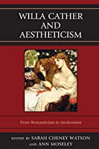 Willa Cather and Aestheticism by Ann Moseley