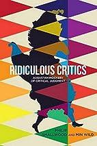 Ridiculous Critics : Augustan Mockery of…