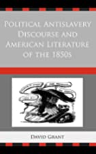 Political Antislavery Discourse and American…