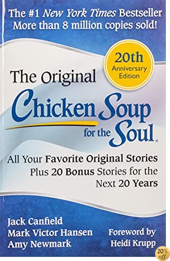 TChicken Soup for the Soul 20th Anniversary Edition: All Your Favorite Original Stories Plus 20 Bonus Stories for the Next 20 Years