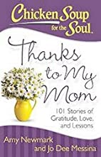 Chicken Soup for the Soul: Thanks to My Mom:…
