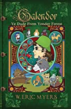 Galendor [Ye Dude from Yonder Forest] by W.…