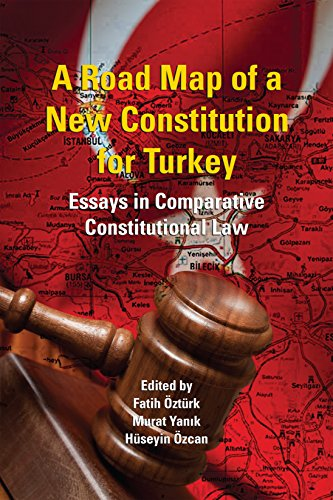 a-road-map-of-a-new-constitution-for-turkey-essays-in-comparative-constitutional-law