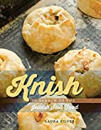 Knish: In Search of the Jewish Soul Food by…