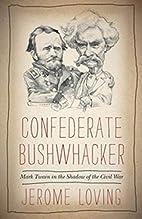 Confederate Bushwhacker: Mark Twain in the…
