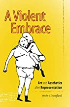 A Violent Embrace: Art and Aesthetics after…