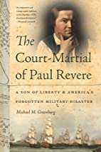 The Court-Martial of Paul Revere: A Son of…