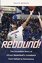 Rebound!: The Incredible Story of UConn…