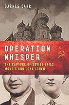 Operation Whisper: The Capture of Soviet…