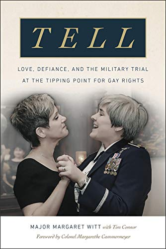 tell-love-defiance-and-the-military-trial-at-the-tipping-point-for-gay-rights
