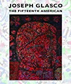 Joseph Glasco : the fifteenth American by…