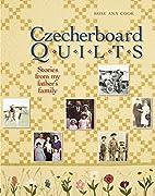 Czecherboard Quilts: Stories fom my…