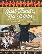 Just Treats, No Tricks: Bewitching Quilts…
