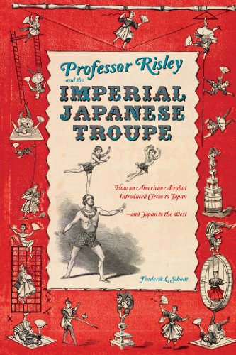 professor-risley-and-the-imperial-japanese-troupe-how-an-american-acrobat-introduced-circus-to-japan-and-japan-to-the-west