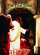 The First Stone: The Diary of Mary Magdalene…