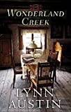 Austin, Lynn N.: Wonderland Creek (Christian Romance)