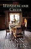 Austin, Lynn N.: Wonderland Creek (Christian Romance)