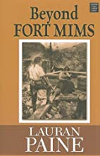 Beyond Fort Mims a western story by Lauran…