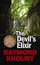 The Devil&#039;s Elixir by Raymond Khoury