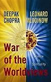 Chopra, Deepak: War of the Worldviews: Science VS. Spirituality
