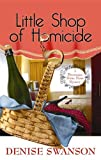 Swanson, Denise: [ [ [ Little Shop of Homicide (Center Point Premier Mystery (Large Print)) - Large Print [ LITTLE SHOP OF HOMICIDE (CENTER POINT PREMIER MYSTERY (LARGE PRINT)) - LARGE PRINT BY Swanson, Denise ( Author ) May-01-2012[ LITTLE SHOP OF HOMICIDE (CENTER...