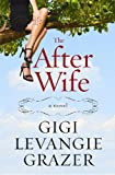 Grazer, Gigi Levangie: The After Wife (Platinum Fiction)
