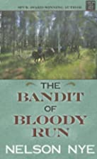 The Bandit of Bloody Run by Nelson Nye