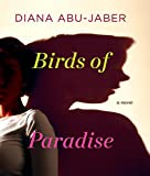 Abu-Jaber, Diana: Birds of Paradise