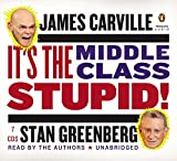 Carville, James: It's the Middle Class, Stupid!