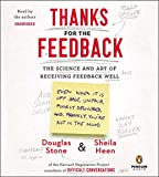 Heen, Sheila: Thanks for the Feedback: The Science and Art of Receiving Feedback